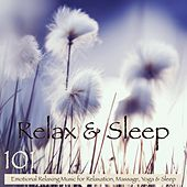 Relax & Sleep 101 – Emotional Relaxing Music for Relaxation, Massage, Yoga & Sleep by Various Artists