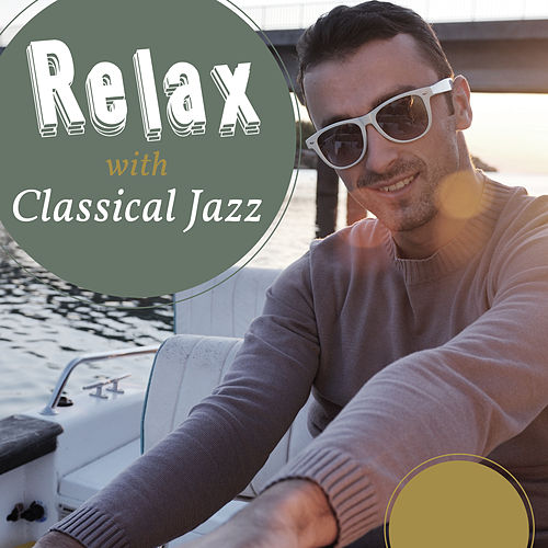 Relax with Classical Jazz – Soft Music, Jazz Vibes, Instrumental Melodies to Rest, Pure Sleep, Jazz at Night by Piano Love Songs