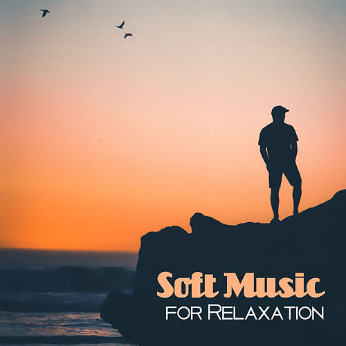 Soft Music for Relaxation – Easy Listening, Peaceful Melodies, Stress Relief, New Age Music, Healing Therapy de Relajación