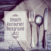 Smooth Restaurant Background Jazz – Relaxing & Smooth Jazz Melodies, Jazz for Wine Tasting, Easy Listening by Restaurant Music Songs