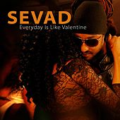 Every Day Is Like Valentine by Sevad