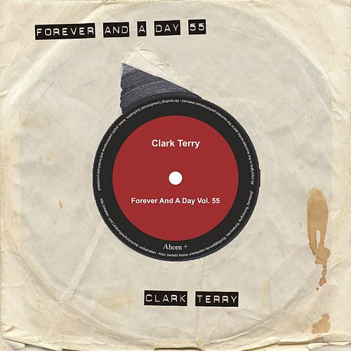 Forever and a Day, Vol. 55 by Clark Terry