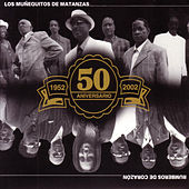 Rumberos De Corazon: 50 Aniversario 1952-2002 by Los Munequitos De Matanzas