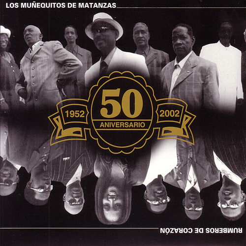 Play & Download Rumberos De Corazon: 50 Aniversario 1952-2002 by Los Munequitos De Matanzas | Napster