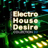 Electro House Desire: Collection 2 - EP by Various Artists