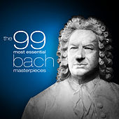 Play & Download The 99 Most Essential Bach Masterpieces by Various Artists | Napster