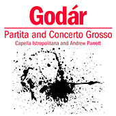 Godár: Partita and Concerto Grosso by Various Artists