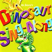 Dr. Davy's Dinosaur Sing Along by Dr. Davy