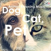 Dog, Cat, Pet Animal Relaxing Music by Various Artists