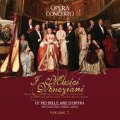 Le più belle Arie d'Opera - Volume 2 by I Musici Veneziani