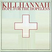 Play & Download Hope For The Hopeless by Kill Hannah | Napster