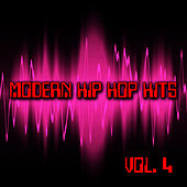 Modern Hip Hop Hits Vol. 4 by Hip Hop Hitmakers