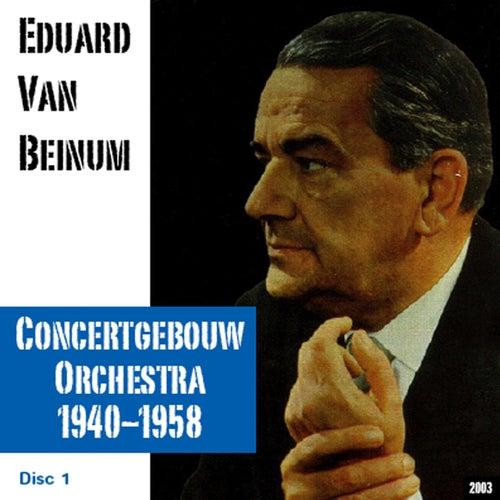 Eduard Van Beinum : Concertgebouw Orchestra (1940-1958) - Disc 1 by Eduard Van Beinum