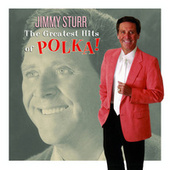 The Greatest Hits of Polka by Jimmy Sturr