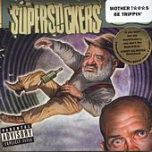 Play & Download Motherfuckers Be Trippin' by Supersuckers | Napster