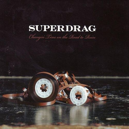 Play & Download Changing Tires On The Road To Ruin by Superdrag | Napster