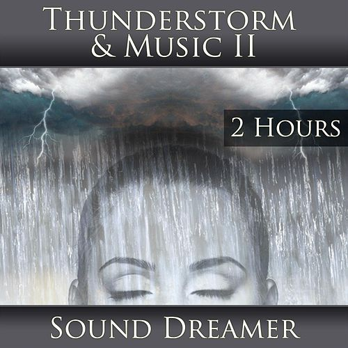 Thunderstorm and Music II (2 Hours) by Sound Dreamer