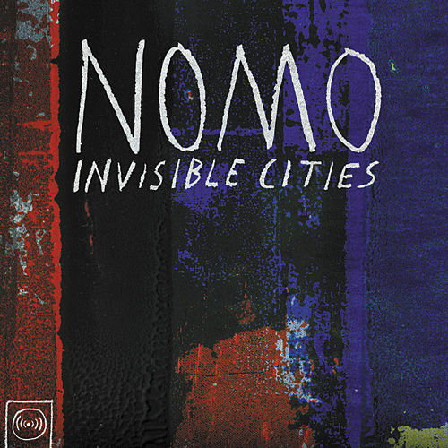 Play & Download Invisible Cities by NOMO | Napster