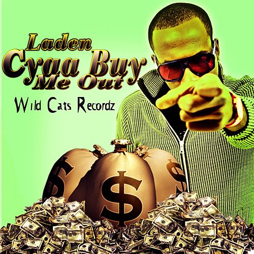 Cyaa Buy Me Out by Laden