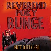 Butt Outta Hell by Reverend Poky Bunge