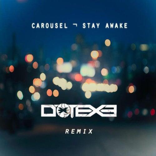 Stay Awake by DotEXE