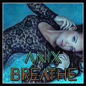 Breathe by The Anix