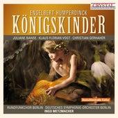 Humperdinck: Königskinder by Various Artists