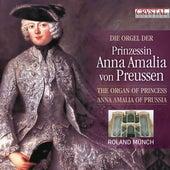 The Organ of Princess Anna Amalia of Prussia by Roland Münch