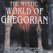 The Mystic World of Gregorian by Various Artists