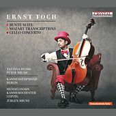 Toch: Bunte Suite, Mozart Transcriptions & Cello Concerto by Various Artists