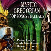 Mystic Gregorian Pop Songs and Ballads by Joe Kern