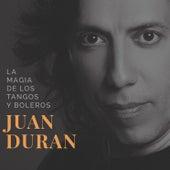 La Magia de los Tangos y Boleros by Juan Duran