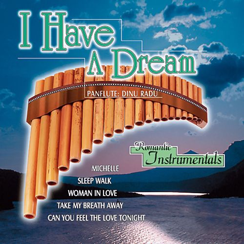 I Have a Dream - Romantic Instrumentals: Panflute von Dinu Radu