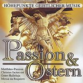 Passion & Ostern - Höhepunkte geistlicher Musik by Various Artists