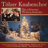 Die schönsten Weihnachtslieder: Tölzer Knabenchor by Various Artists