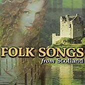 Folk Songs from Scotland by Various Artists