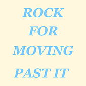 Rock For Moving Past It de Various Artists