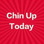 Chin Up Today de Various Artists