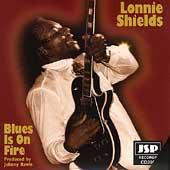 Play & Download Blues Is On Fire by Lonnie Shields | Napster