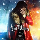 Hot Winter by Taco