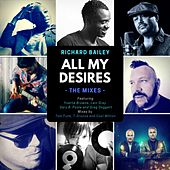 All My Desires (The Mixes) by Richard Bailey