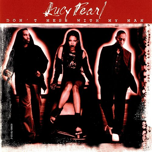 Don't Mess with My Man [CD] by Lucy Pearl