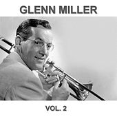 Glenn Miller Remastered Collection (Vol. 2) by The Glenn Miller Orchestra