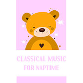 Classical Music for Naptime – Sweet Lullabies for Children, Amazing Music for Babies, Ambient Classical Piano de Baby Can't Sleep
