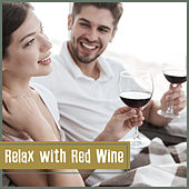 Relax with Red Wine – Instrumental Jazz Music, Chilled Time, Piano Bar, Night Sounds, Perfect Jazz at Night by Chilled Jazz Masters