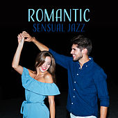 Romantic Sensual Jazz – Peaceful Jazz for Lovers, Sensual Sounds to Relax, Smooth Melodies by Jazz Lounge