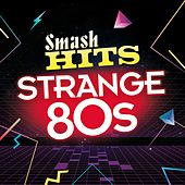 Smash Hits Strange 80s by Various Artists