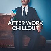 After Work Chillout by Various Artists