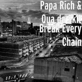 Break Every Chain by Papa Rich