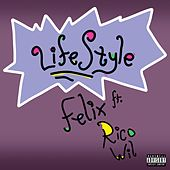 LifeStyle (feat. Rico Wil) by Felix (Rock)